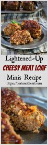 This lightened-up Cheesy Meat Loaf Minis recipe tastes like a decadent rich dish. You'll never miss the fat and calories that are missing in this dish. | HostessAtHeart.com