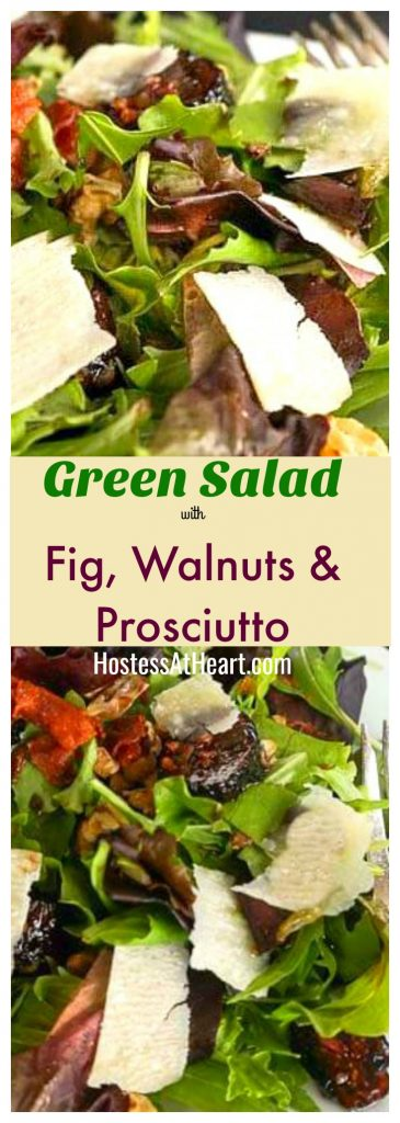 Pinterest collage of a Mixed Green Salad with Fig, Walnuts, and, Prosciutto