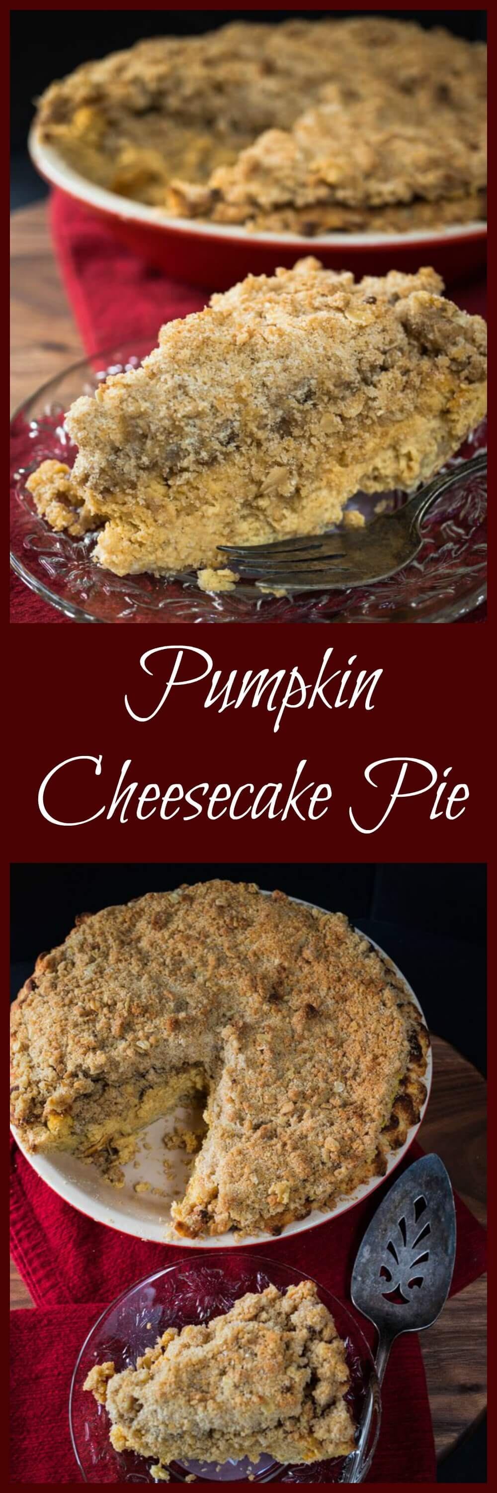 "Two photo collage for Pinterest. The top photo shows a slice of pumpkin cheesecake pie on a glass plate with a fork sitting next to it over a red napkin. The sliced pie sits in the background. The bottom photo is a top-down photo of the same photo. A banner runs through the center with the title ""Pumpkin Cheesecake Pie\""."