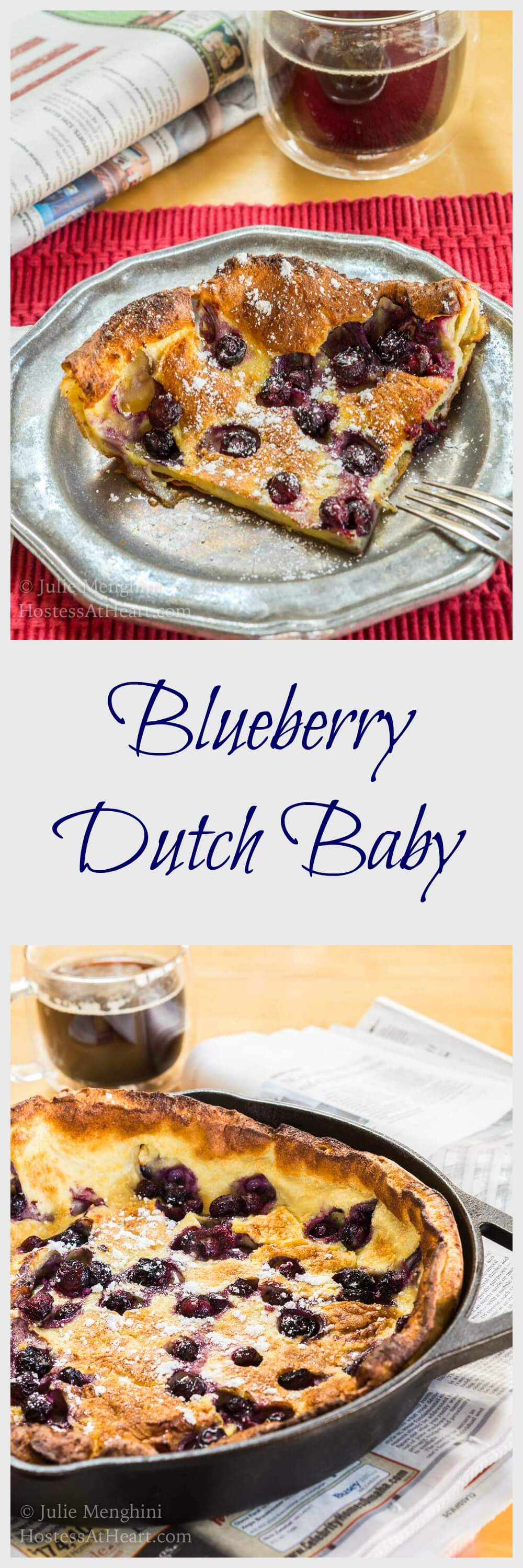 Blueberry Dutch Baby is like a buttery, tender, and slightly sweet pancake.  There isn't any flipping or dripping and cleanup is a breeze.  #breakfast, #breakfastrecipe, #baking