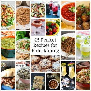 25 perfect recipes for entertaining | HostessAtHeart.com
