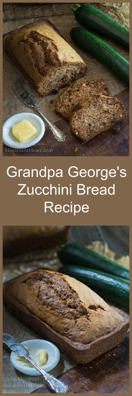 Grandpa George's (Zbread) Zucchini Bread recipe is not your ordinary zucchini bread recipe. It is moist, delicious, and made with minimal ingredients.   HostessAtHeart.com