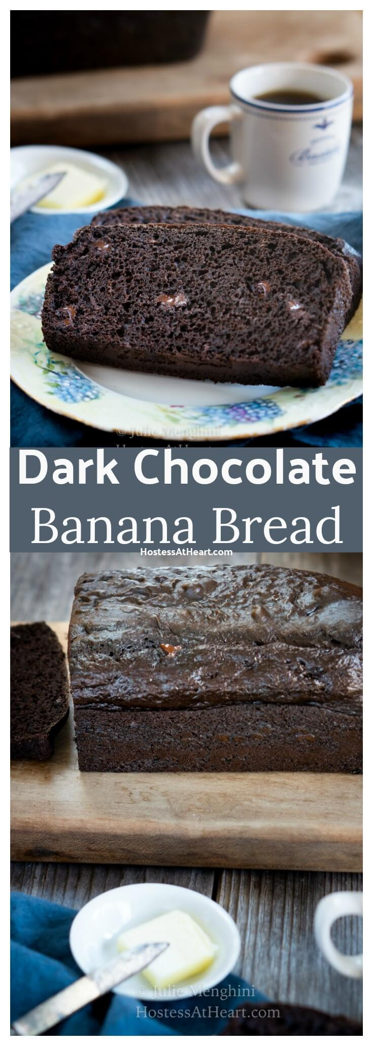 This Decadent Dark Chocolate Banana Bread is perfect for breakfast with a cup of coffee or it makes the perfect accompanimentto a cup of soup for dinner. #bread, #breadrecipes, #homemadebread #baking #chocolate #bananabread