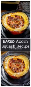 Squash cut in half and filled with melted butter, brown sugar and bacon.