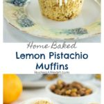 Long collage of a whole lemon pistachio muffin with a lemon drizzle over a muffin cut in half