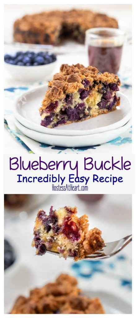 Blueberry Buckle collage showing a wedge of this coffee cake loaded with berries and topped with the slightly crunchy sweet streusel.