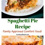 Photo collage of a slice of spaghetti pie showing layers of pasta, and sauce, topped with mozzarella sitting on a white plate the second photo is a spaghetti pie baked ane missing a slice.