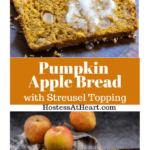 Collage of a sliced loaf of pumpkin bread with chunks of apple throughout and topped with melted butter over a photo of an uncut loaf of bread topped with streusel sitting on a cooking rach.