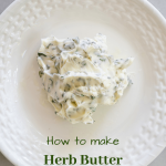 Creamy fresh butter loaded with fresh herbs is great on homemade bread or for cooking poultry!