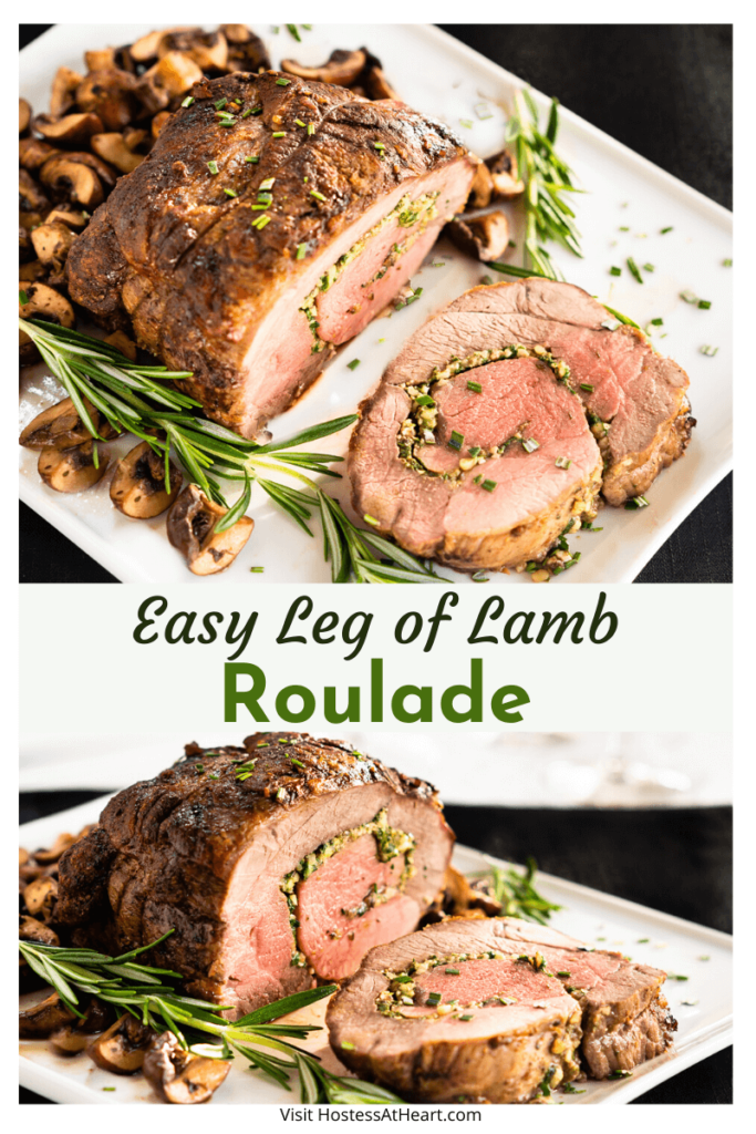 Two photo collage of a Leg of Lamb Roulade roast sitting on a white plate surrounded by chopped mushrooms and sprigs of rosemary.