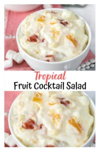 Two photo collage for Pinterest showing close ups of a Tropical Fruit Cocktail Salad filled with pineapple and papaya in Cool Whip and pudding in a white bowl. A title banner separates the two photos.