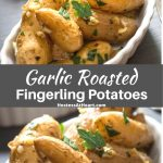 Pinterest collage of two vertical photos showing roasted garlic fingerling potatoes in a white scalloped dish garnished with fresh parsley. The recipe title runs between the two photos.