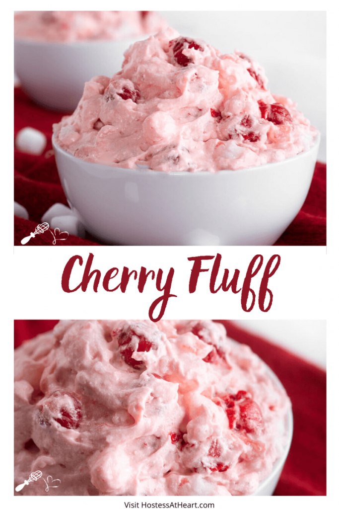 Two photo collage for Pinterest with the title cherry fluff running through it. Top photo is a side view of a white bowl of pink cherry fluff on a red napkin with mini marshmallows scattered in front. The bottom photo is a top down of a white bowl filled with pink cherry fluff.