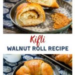 A two photo collage for Pinterest of a sliced Kifli Walnut Roll cut in half showing the swirled nut filling inside sitting on a gray plate. The bottom photo is of a large and a small kifli walnut roll sitting on a gray plate over a blue paisley napkin with a tray of rolls sitting in the back next to a cup of coffee. The recipe title separates the two photos