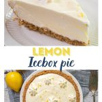 Two photo collage for Pinterest. The top photo is Close up side view of a slice of Lemon Icebox Pie. The slice has a thick graham cracker crust topped with a cool creamy layer and topped with a star of cool whip topping. The slice sits on a white plate over a blue napkin. The second photo is Top down view of a white pie plate filled with a yellow lemon Icebox Pie in a graham cracker crust. The pie has been decorated with stars of cool whip topping and grated lemon. The pie sits over a blue striped napkin and a lemon sits in the background and the pie sits next to an antique pie server. The title runs between the two photos.