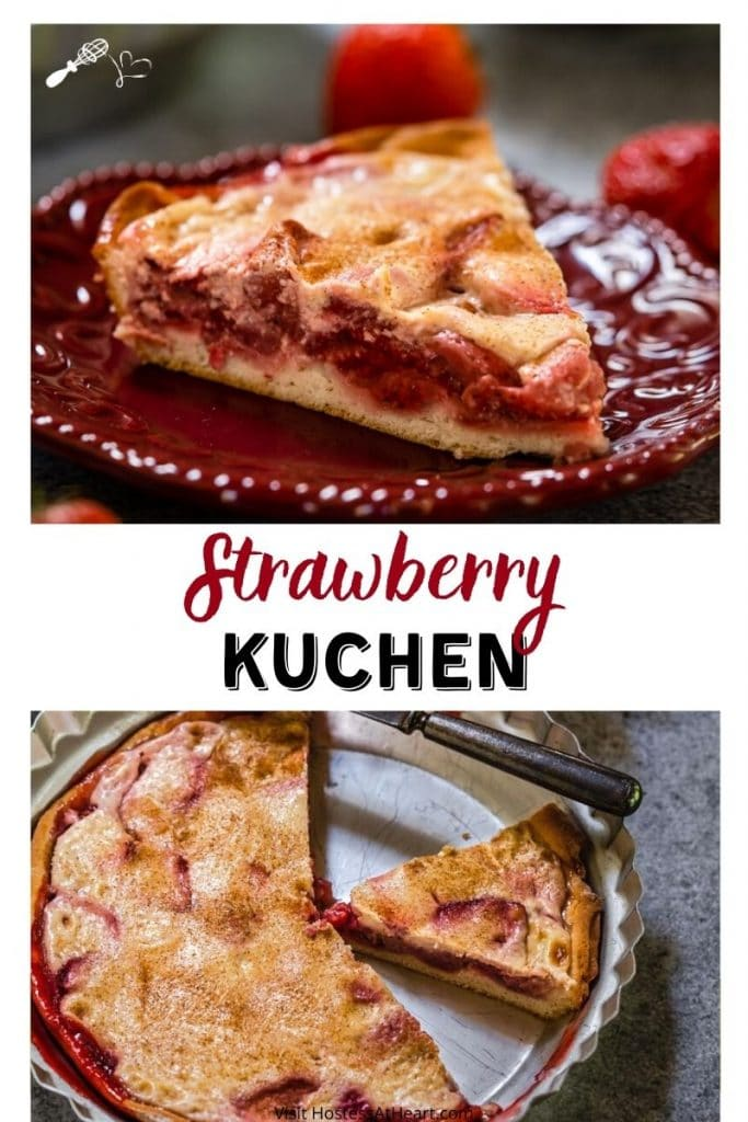 "Two photo collage for Pinterest. The top photo is a side view of a slice of Kuchen showing a layer of strawberries over a crust and topped with custard on a maroon plate. Strawberries are scattered in the background. The bottom photo is a baked Kuchen with two slices missing. The title ""Strawberry Kuchenruns through the center."