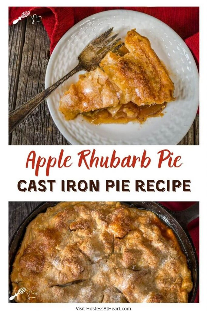 "2 photo collage for Pinterest. The bottom photo is of a top down view of an apple rhubarb pie baked in a cast-iron skillet sitting over a red napkin. The top photo is a slice of the pie on a white plate. The title ""Apple Rhubarb Pie Cast Iron Pie Recipe"" runs between the photos."