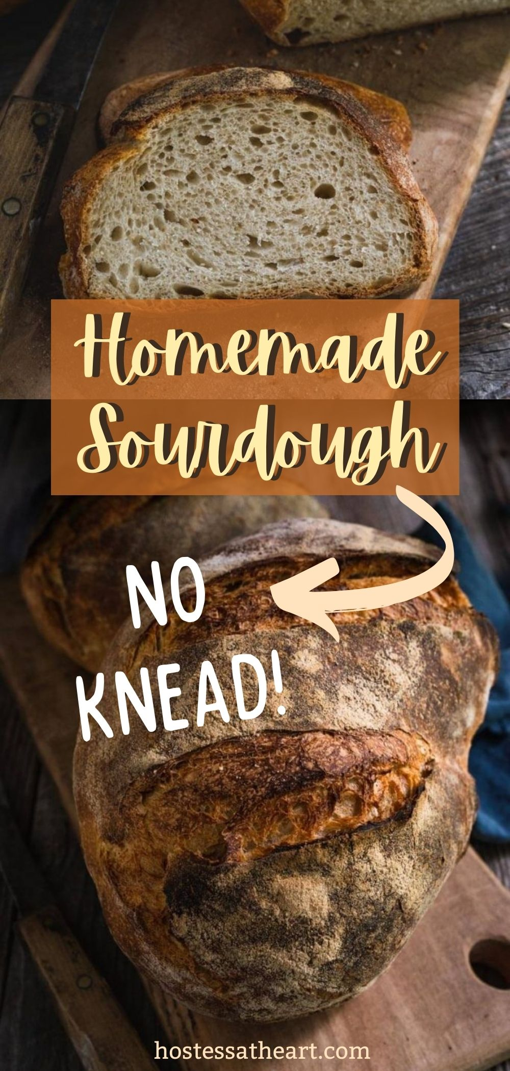 Two photo collage for Pinterest of slices of homemade sourdough bread over a photo of the uncut loaves.