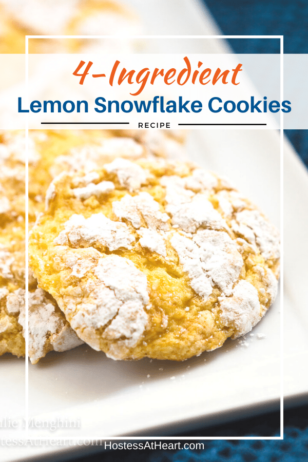 "A white plate with Lemon Snowflake Cookies on it. The title ""4-Ingredient Lemon Snowflake Cookies"" runs across the top."