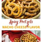 "Two photo collage. First photo is a top view of a closeup of a wooden bowl of spicy pretzels. Pretzels are scattered around the bowl on a red checked towel. A partial second bowl is in the background. The second photo is two wooden bowls of pretzels, more scattered pretzels on a red checked towel and a large red bowl of pretzels in the background. The title ""Spicy Pretzels with Nacho Cheese Seasoning runs between the two photos."