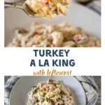 "Two photo collage for Pinterest. The bottom photo is a top down photo of a gray plate filled with Turkey a la King sitting on a blue striped napkin over a wooden background. The top photo is a spoonful of Turkey a la King hovering over the dish. The title ""Turkey a la King with Leftovers"" runs through the center."