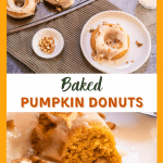 Two photo collage for Pinterest. The top photo is Top down photo of a pumpkin donut with cream cheese glaze and garnished with pecans on a white plate over a striped green napkin. A baking sheet of more donuts sit in the background. The bottom photo is a broken open donut showing the tender center.