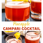 Two photo collage for Pinterest of 3/4 angle of two rocks glasses of a red Campari Cocktail garnished with pineapple sitting on slate with a bowl of pineapple in the background and a sideview of two rocks glasses filled with a Campari Drink and garnished with pineapple.