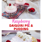 Two photo collage for Pinterest. The bottom is a slice of pie garnished with whipped topping and a raspberry. The top is two dessert cups full of pudding garnished with whipped topping and a raspberry with a piece of pie and the whole pie in the background.