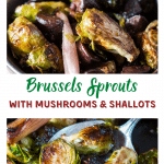 Two photo collage for pinterest of roasted brussels sprouts combined with mushrooms and shallots