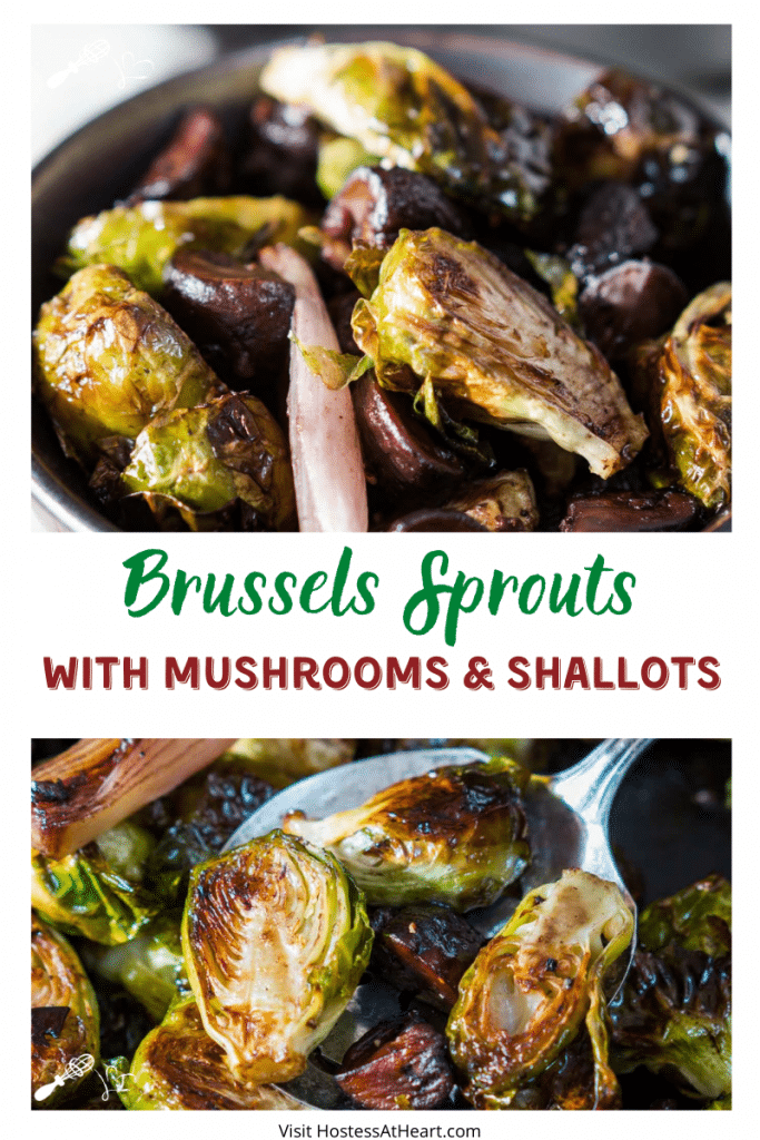 Two Photo collage for pinterest of roasted brussels sprouts, mushrooms, and shallots.