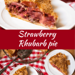 Two photo collage for Pinterest. The bottom photo is a flat lay photo of two slices of pie on a red checkered napkin with the cut pie in the background. The top photo is A single slice of a strawberry rhubarb pie recipe on a plate.