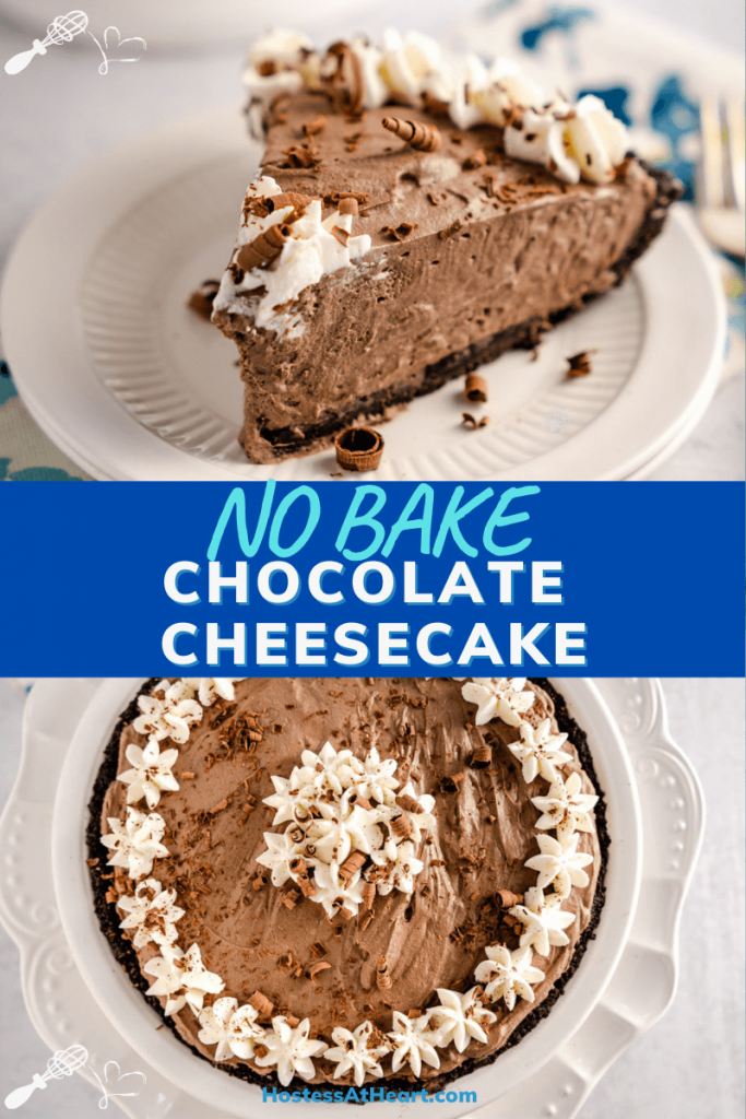 Two photo collage for Pinterest. Top photo is a slice of chocolate cheesecake pie and the bottom photo is a top-down view of the whole pie.